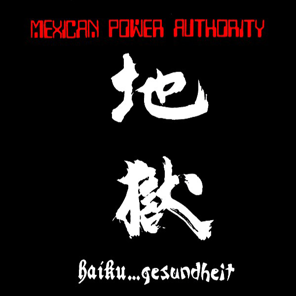 "Mexican Power Authority ""Haiku...Gesundheit"""
