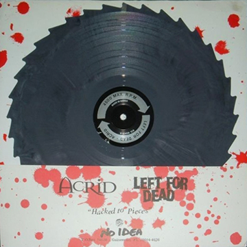 """Hacked to Pieces"" split with Left for Dead, No Idea Records, June 1997"