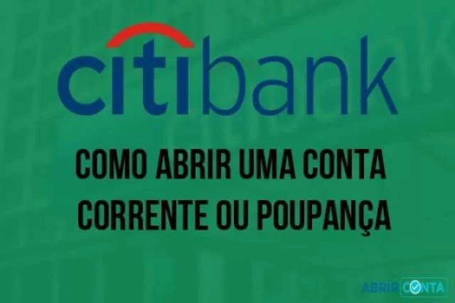 Como abrir uma conta corrente ou poupança no Banco Citibank