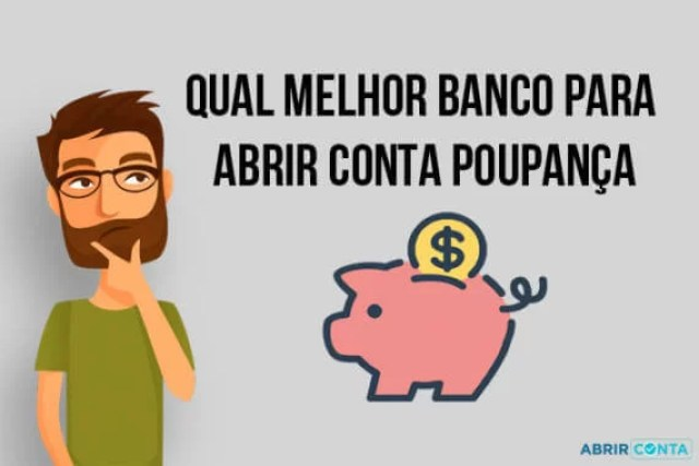 Qual Melhor Banco para Abrir Conta Poupança?