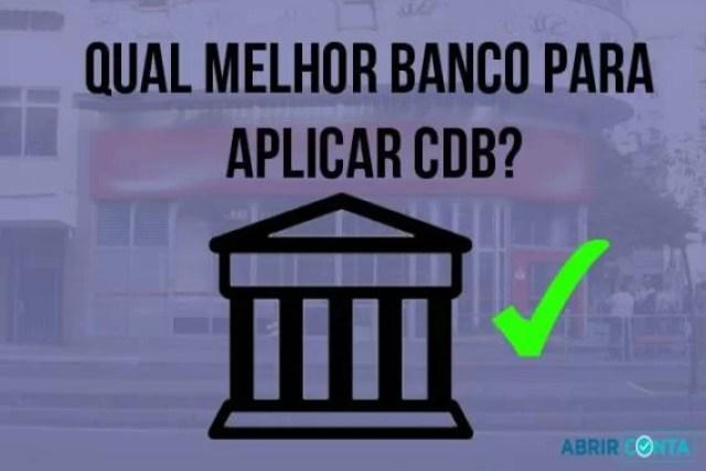 Qual melhor banco para aplicar CDB?