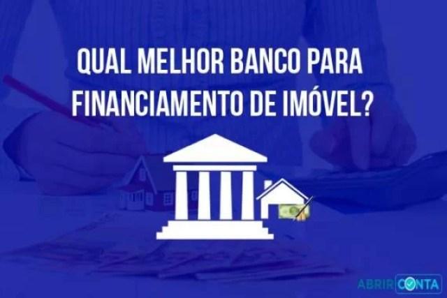 Qual melhor banco para financiamento de imóvel?
