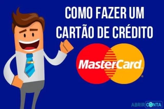 Como fazer um cartão de crédito MasterCard?