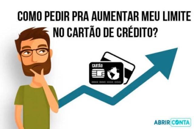 Como pedir pra aumentar meu limite no cartão de crédito?