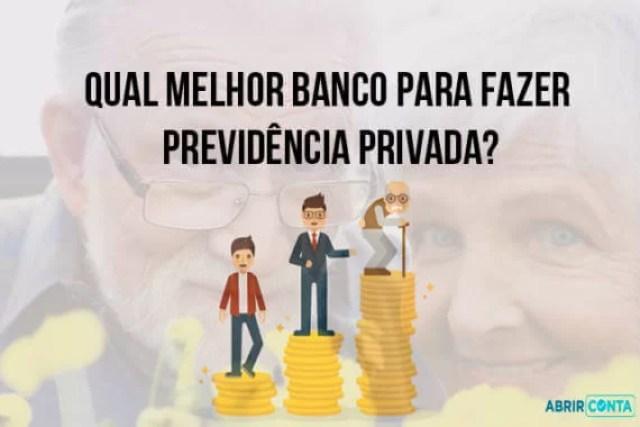 Qual melhor banco para fazer previdência privada?