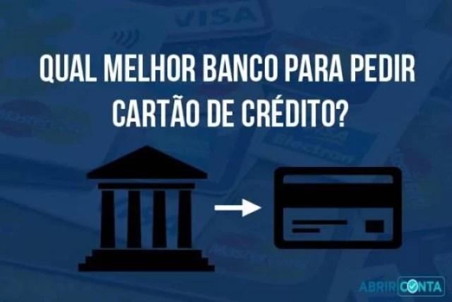 Qual melhor banco para pedir cartão de crédito?