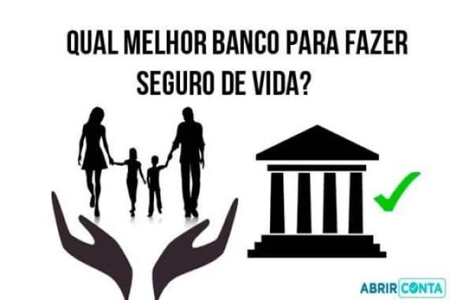 Qual melhor banco para fazer seguro de vida?