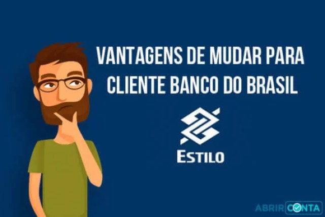 Vantagens de ser Cliente Banco do Brasil Estilo