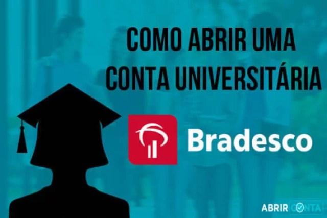Como abrir uma conta universitária no Bradesco?