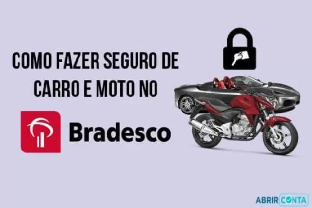 Como fazer seguro de carro e moto no Bradesco?