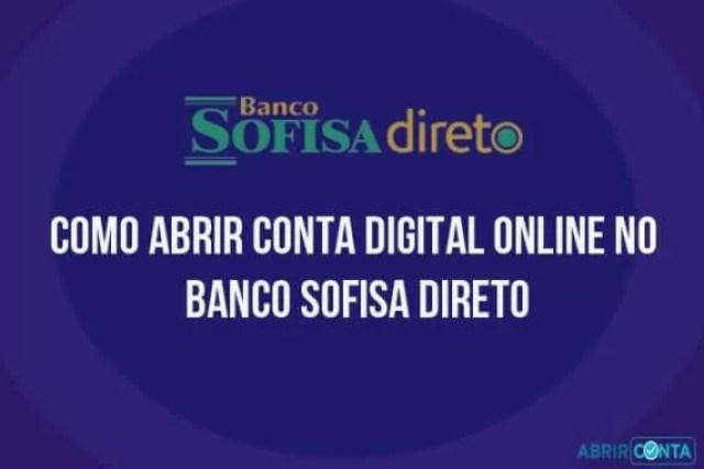 Como abrir conta digital online no banco Sofisa Direto