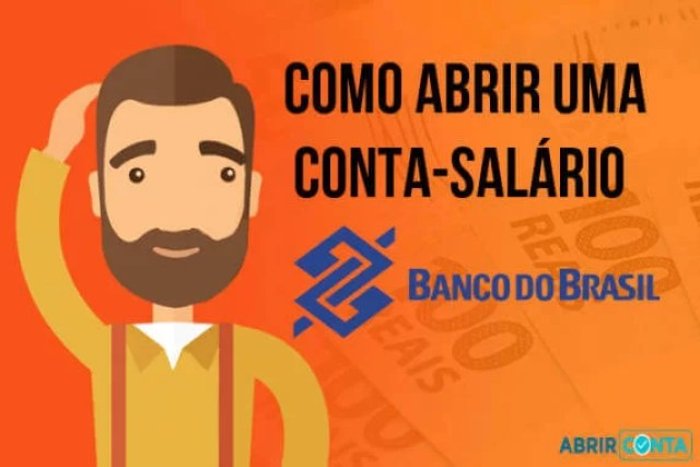 Como abrir uma Conta-Salário no Banco do Brasil?