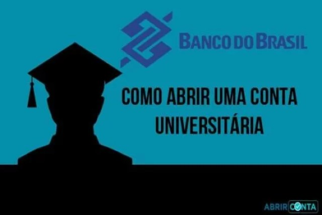Como abrir uma conta universitária no Banco do Brasil?