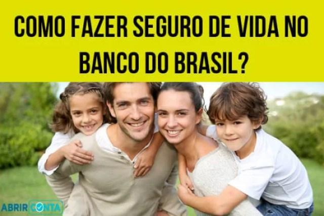 Como fazer seguro de vida no Banco do Brasil?