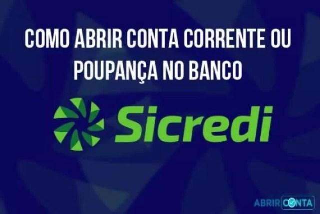Como abrir conta corrente ou poupança no banco Sicredi
