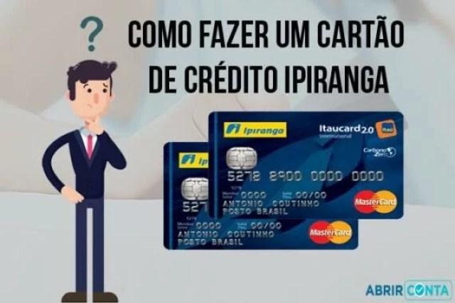 Como fazer um cartão de crédito Ipiranga