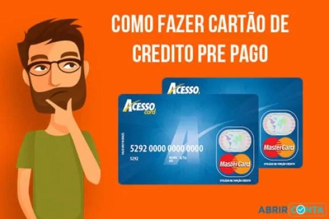 Como fazer um cartão de crédito pré-pago AcessoCard