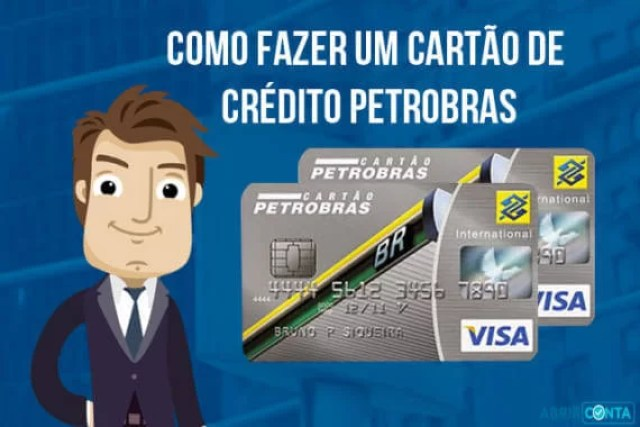 Como fazer um cartão de crédito Petrobras