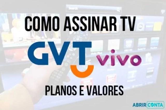 Como assinar TV GVT/ VIVO – Planos e Valores