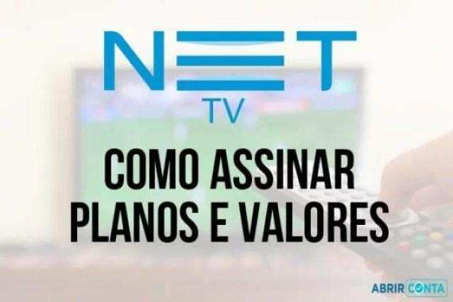 Como assinar TV da NET – Planos e Valores