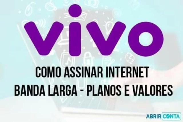 Como assinar Internet Banda Larga VIVO – Planos e Valores