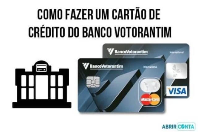 Como fazer um cartão de crédito do Banco Votorantim