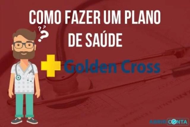 Como fazer um plano de saúde Golden Cross?