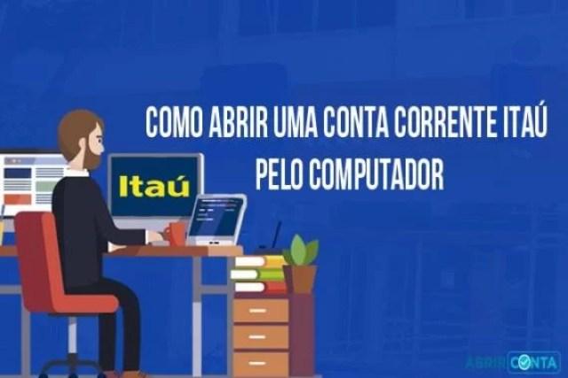 Como abrir uma conta corrente Itaú pelo computador