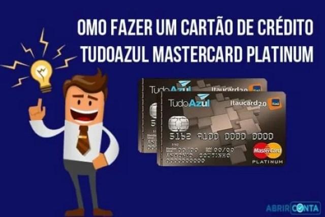 Como fazer um cartão de crédito TudoAzul Mastercard Platinum