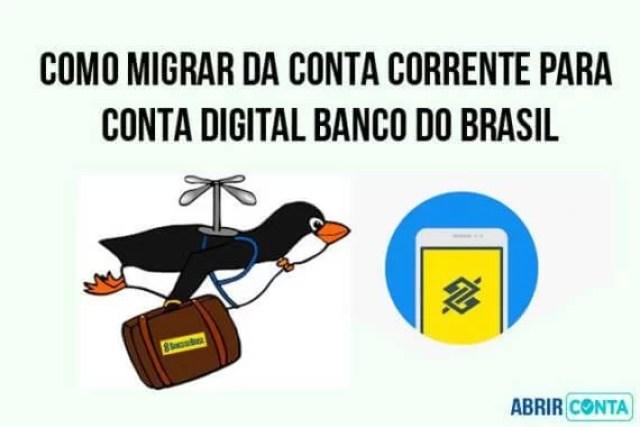 Como migrar da conta corrente para conta digital Banco do Brasil