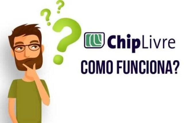 Chip Livre – Como funciona?