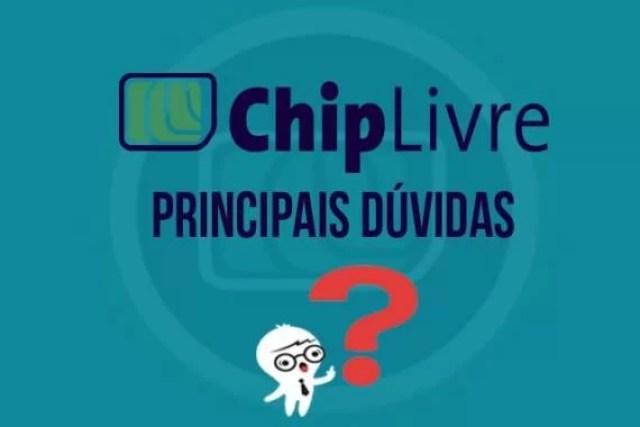 Chip Livre – Principais dúvidas