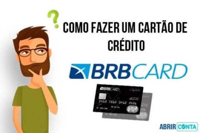 Como fazer um cartão de crédito BRBCARD