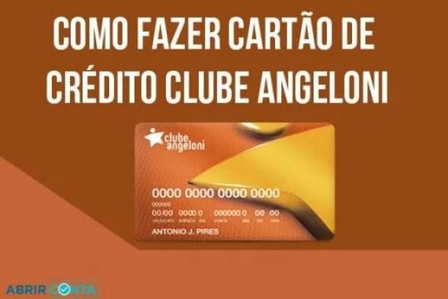 Como fazer cartão de crédito Clube Angeloni