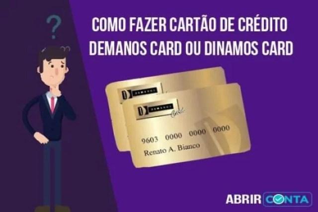 Como fazer cartão de crédito Demanos Card ou Dinamos Card