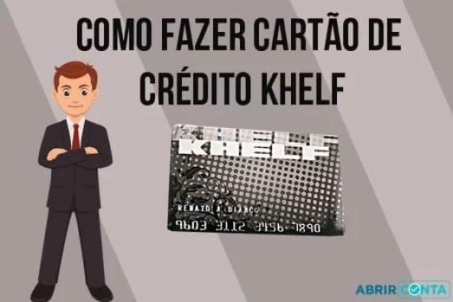 Como fazer cartão de crédito Khelf