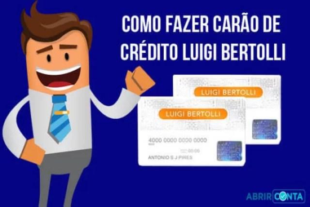 Como fazer carão de crédito Luigi Bertolli