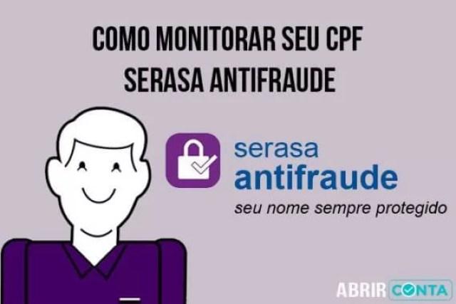 Como monitorar seu CPF – Serasa Antifraude