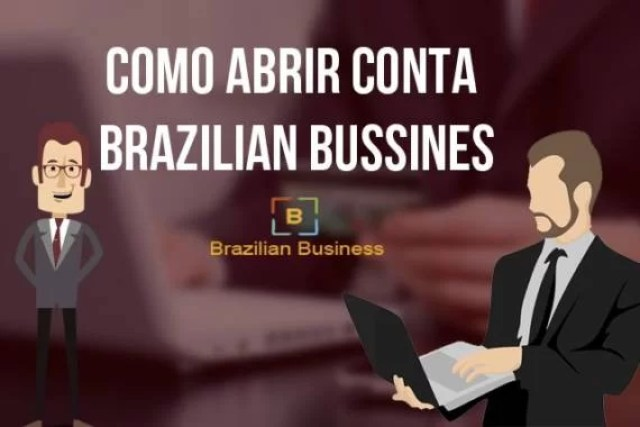 Como abrir conta Brazilian Bussines