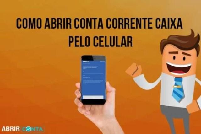 Como abrir conta corrente Caixa pelo celular