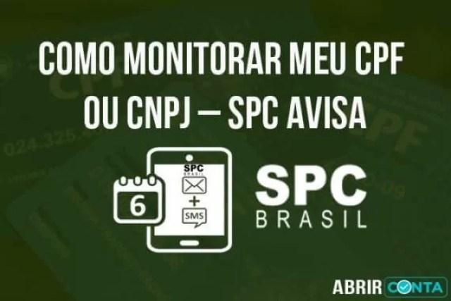 Como monitorar meu CPF ou CNPJ – SPC Avisa