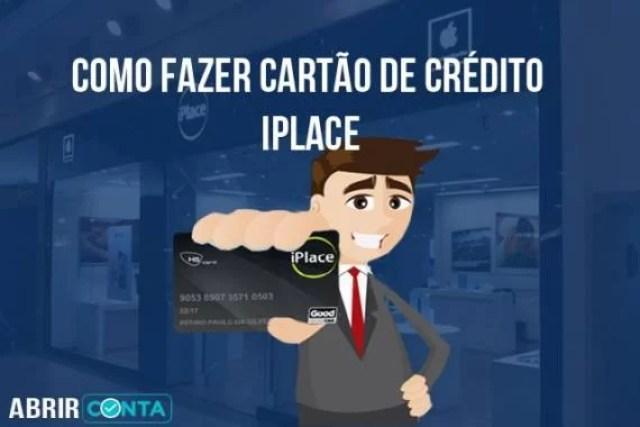 Como fazer cartão de crédito iPlace