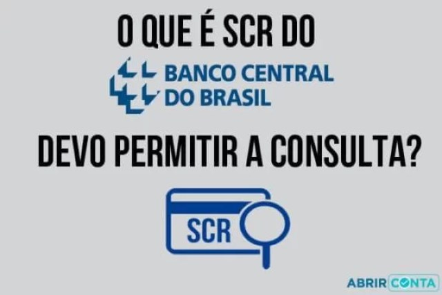 O que é SCR do Banco Central? Devo permitir a consulta?
