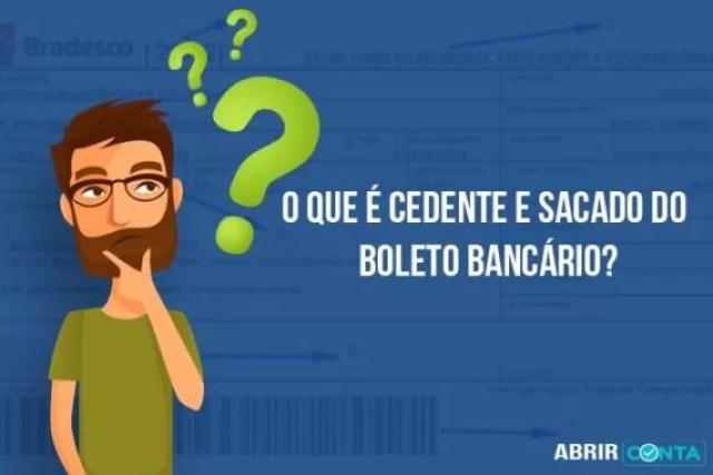 O que é cedente e sacado do boleto bancário?