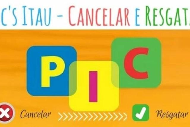 Como cancelar e resgatar PIC's do Itaú