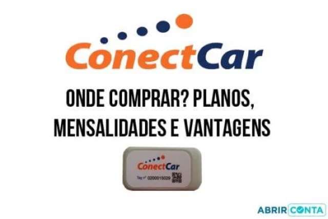 ConectCar – Onde comprar? Planos, mensalidades e vantagens