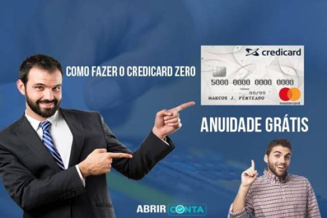 Como fazer o Credicard Zero – Anuidade Grátis