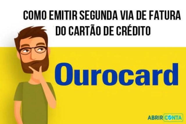 Como emitir segunda via de fatura do cartão de crédito Ourocard