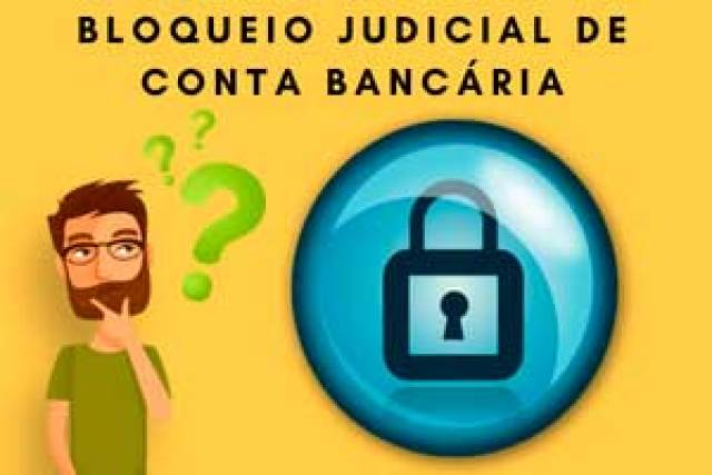 Bloqueio Judicial de Conta Bancária