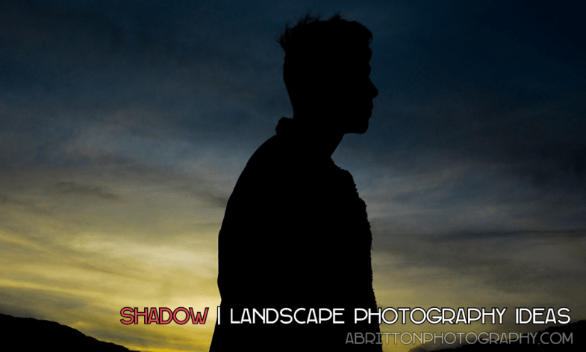 shadow landscape photography ideas